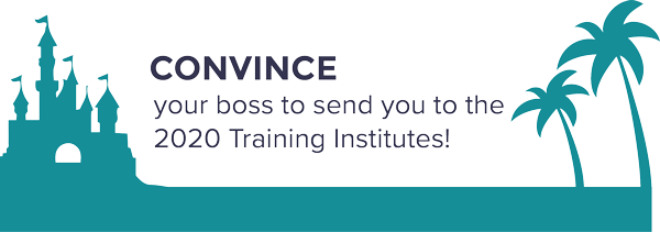 Convince your boss to send you to the 2020 Training Institutes